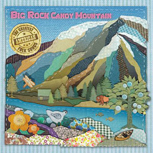 Big Rock Candy Mountain CD cover