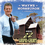 Wayne Horsburgh - 22 Gospel Greats 2013 *