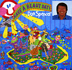 Don Spencer - Have A Beaut Day 1994