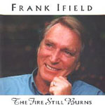 Frank Ifield - The Fire Still Burns* 1997