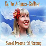 Kylie Adams-Collier - Sweet Dreams 'til Morning 2015