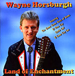Wayne Horsburgh - Land Of Enchantment * 2002