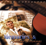 Wayne Horsburgh - Memories & Guitar Strings * 2002