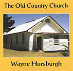 Wayne Horsburgh -The Old Country Church * 1999
