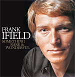 Frank Ifield - Something Rare & Wonderful 2007 *
