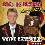 Wayne Horsburgh - Roll Of Renown 2013 *
