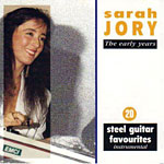 Sarah Jory - The Early Years – 20 Steel Guitar Favourites 1993