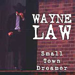 Wayne Law - Small Town Dreamer 1996 album