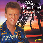 Wayne Horsburgh - Songs of the Islands - Volume One  * 2005