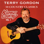 Terry Gordon - 50 Country Classics - Keepin' it Country Volume 1 2006 *