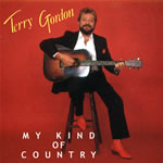 Terry Gordon - My Kind of Country 2007 *