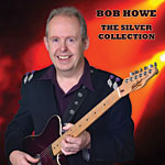 Bob Howe - The Silver Collection * 2015