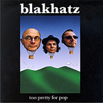 blakhatz - Too Pretty For Pop 2009