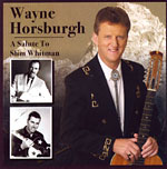 Wayne Horsburgh - A Salute To Slim Whitman * 2005