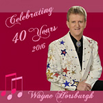 Wayne Horsburgh - Celebrating 40 Years * 2016