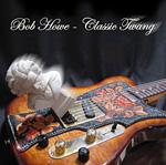 Bob Howe - Classic Twang 2007 *