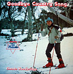 Claude Woodbridge - Goodbye Country Song * 1980