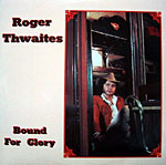 Roger Thwaites - Bound For Glory 1981