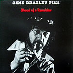 Gene Bradley Fisk - Blood Of A Rambler 1981