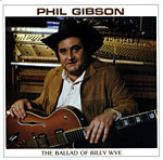 Phil Gibson - The Ballad of Billy Wye *