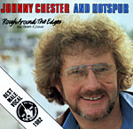 Johnny Chester and Hotspur - Rough Around The Edges/Three's A Crowd