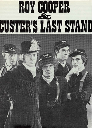 Roy Cooper & Custer's Last Stand